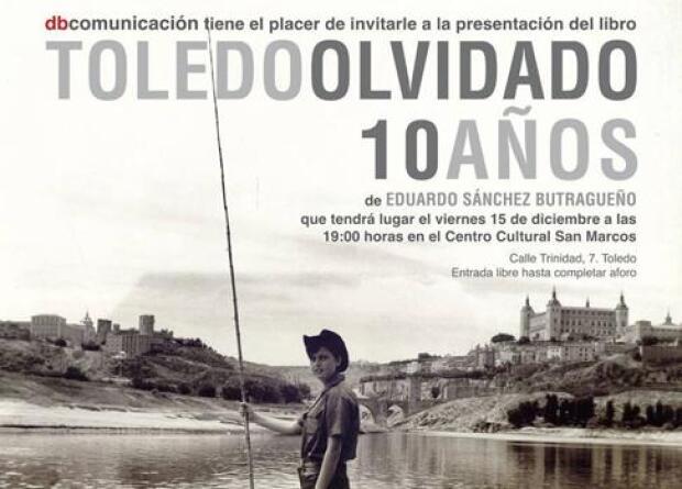 Sánchez Butragueño presenta este viernes su «Toledo Olvidado 10 años»