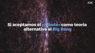 El Big Bang pudo ser solo un rebote más en el Universo