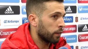 """Jordi Alba: """"He hablado con Lopetegui y se agradece que vaya de cara"""""""